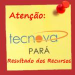 Sai resultado dos recursos administrativos do Tecnova Pará