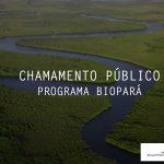 Sectet seleciona Organização Social para gestão do Programa BioPará
