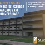 Centro de Estudos Avançados da Biodiversidade será inaugurado no PCT Guamá