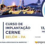 Inscrições abertas para Curso de Implantação Cerne, que acontece no PCT Guamá em junho