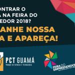 PCT Guamá leva novos modelos de negócios para a Feira do Empreendedor 2018