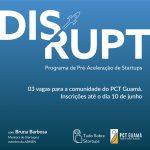 Disrupt: três vagas destinadas à comunidade do PCT Guamá