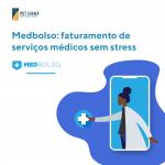 Medbolso: faturamento de serviços médicos sem stress
