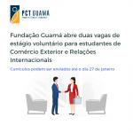 Fundação Guamá disponibiliza duas vagas de estágio voluntário para estudantes de Comércio Exterior e Relações Internacionais