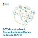 PCT Guamá adere à Comunidade Acadêmica Federada (CAFe)